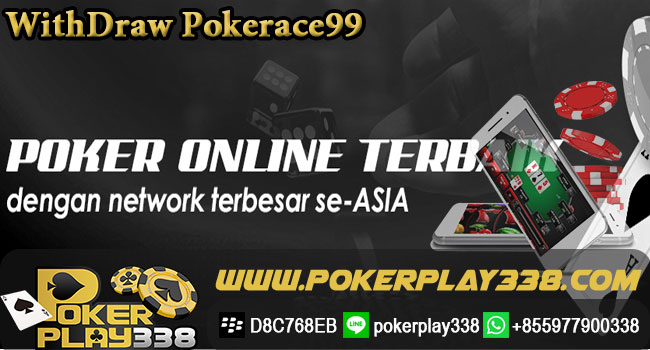 Withdraw-Pokerace99